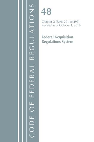 Cover image for the book Code of Federal Regulations, Title 48 Federal Acquisition Regulations System Chapter 2 (201-299), Revised as of October 1, 2018