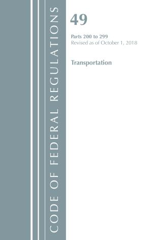 Cover image for the book Code of Federal Regulations, Title 49 Transportation 200-299, Revised as of October 1, 2018