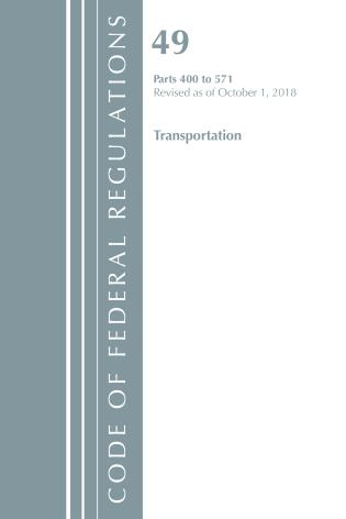 Cover image for the book Code of Federal Regulations, Title 49 Transportation 400-571, Revised as of October 1, 2018