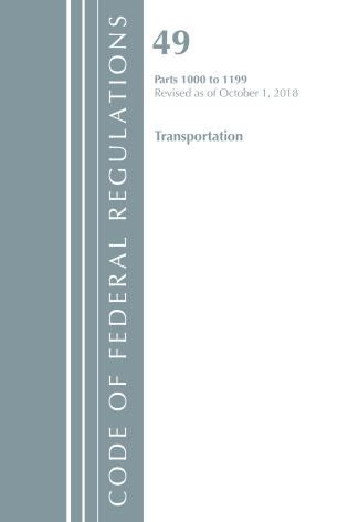 Cover image for the book Code of Federal Regulations, Title 49 Transportation 1000-1199, Revised as of October 1, 2018