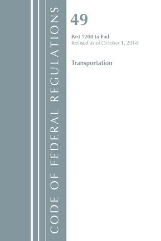 Cover image for the book Code of Federal Regulations, Title 49 Transportation 1200-End, Revised as of October 1, 2018