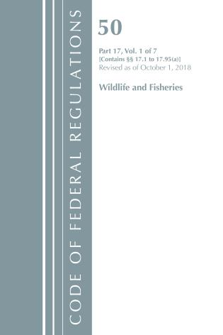 Cover image for the book Code of Federal Regulations, Title 50 Wildlife and Fisheries 17.1-17.95(a), Revised as of October 1, 2018