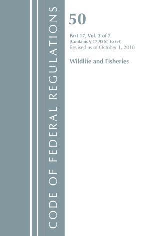 Cover image for the book Code of Federal Regulations, Title 50 Wildlife and Fisheries 17.95(c)-(e), Revised as of October 1, 2018