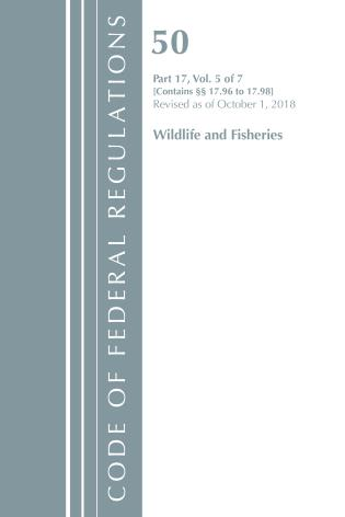 Cover image for the book Code of Federal Regulations, Title 50 Wildlife and Fisheries 17.96-17.98, Revised as of October 1, 2018