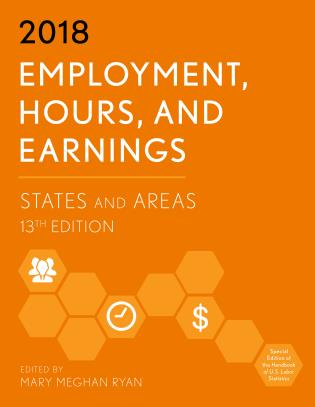 Cover image for the book Employment, Hours, and Earnings 2018: States and Areas, 13th Edition