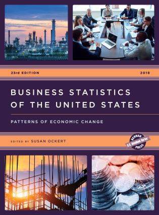 Cover image for the book Business Statistics of the United States 2018: Patterns of Economic Change, 23rd Edition
