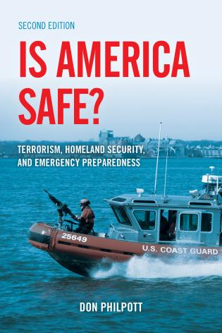 Cover image for the book Is America Safe?: Terrorism, Homeland Security, and Emergency Preparedness, Second Edition