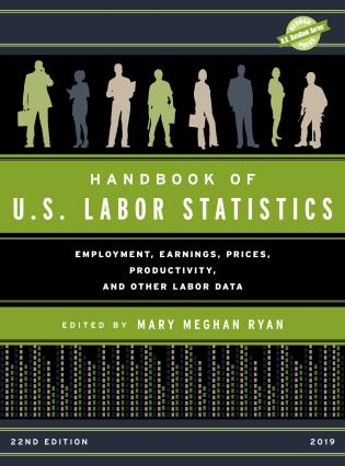 Cover image for the book Handbook of U.S. Labor Statistics 2019: Employment, Earnings, Prices, Productivity, and Other Labor Data, 22nd Edition