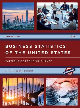 Cover image for the book Business Statistics of the United States 2019: Patterns of Economic Change, 24th Edition