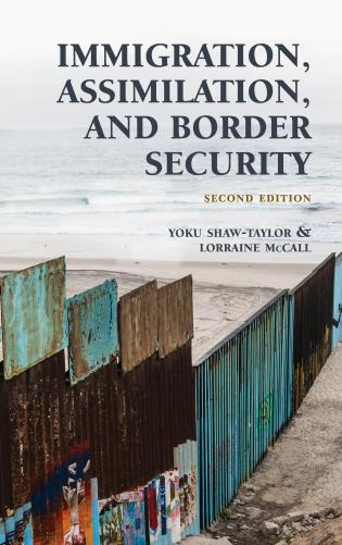 Cover image for the book Immigration, Assimilation, and Border Security, Second Edition