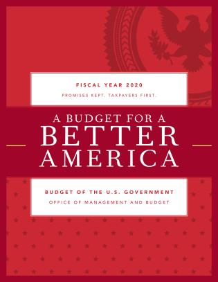 Cover image for the book A Budget for a Better America: Promises Kept. Taxpayers First. Budget of the United States Government, Fiscal Year 2020
