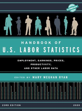 Cover image for the book Handbook of U.S. Labor Statistics 2020: Employment, Earnings, Prices, Productivity, and Other Labor Data, 23rd Edition