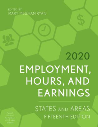 Cover image for the book Employment, Hours, and Earnings 2020: States and Areas, Fifteenth Edition
