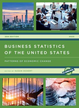 Cover image for the book Business Statistics of the United States 2020: Patterns of Economic Change, 25th Edition
