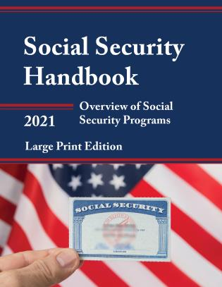 Cover image for the book Social Security Handbook 2021: Overview of Social Security Programs, Large Print Edition
