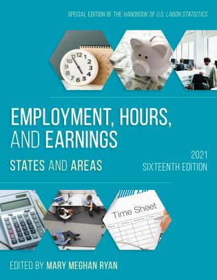 Cover image for the book Employment, Hours, and Earnings 2021: States and Areas, Sixteenth Edition