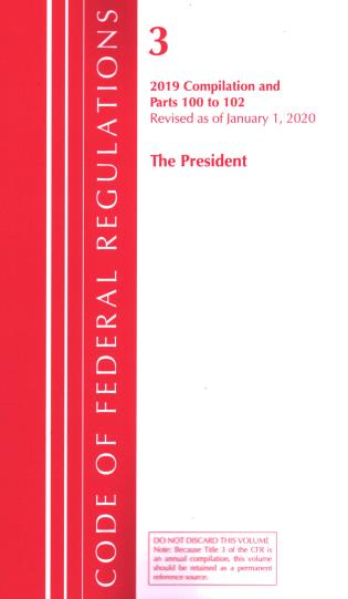 Cover image for the book Code of Federal Regulations, Title 03 The President, Revised as of January 1, 2020