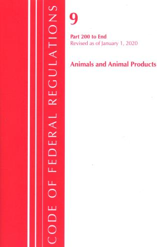 Cover image for the book Code of Federal Regulations, Title 09 Animals and Animal Products 200-End, Revised as of January 1, 2020