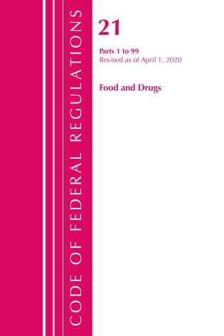 Cover image for the book Code of Federal Regulations, Title 21 Food and Drugs 1-99, Revised as of April 1, 2020
