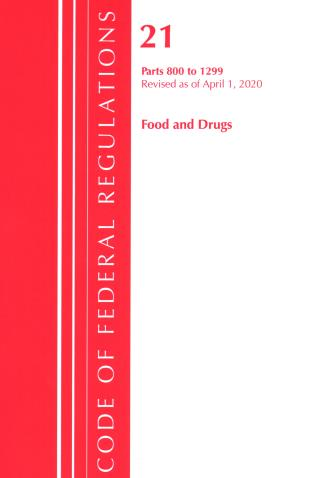 Cover image for the book Code of Federal Regulations, Title 21 Food and Drugs 800-1299, Revised as of April 1, 2020
