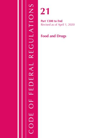 Cover image for the book Code of Federal Regulations, Title 21 Food and Drugs 1300-End, Revised as of April 1, 2020