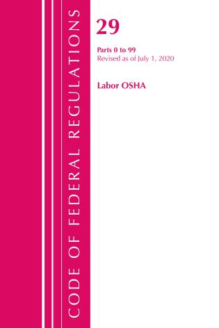 Cover image for the book Code of Federal Regulations, Title 29 Labor/OSHA 0-99, Revised as of July 1, 2020