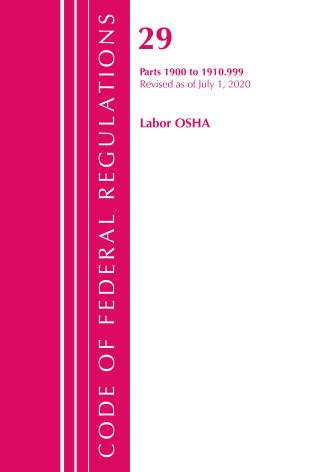 Cover image for the book Code of Federal Regulations, Title 29 Labor/OSHA 1900-1910.999, Revised as of July 1, 2020