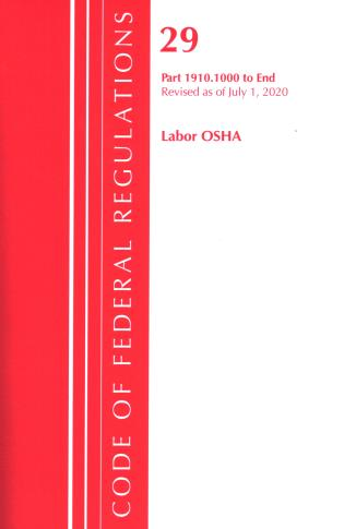 Cover image for the book Code of Federal Regulations, Title 29 Labor/OSHA 1910.1000-End, Revised as of July 1, 2020