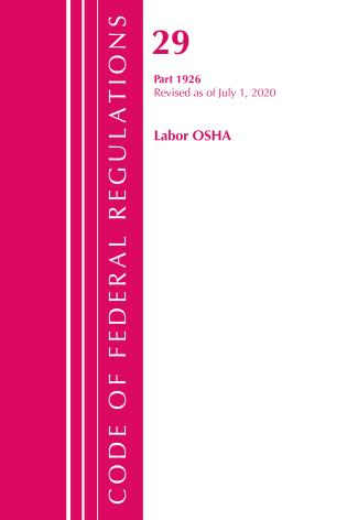 Cover image for the book Code of Federal Regulations, Title 29 Labor/OSHA 1926, Revised as of July 1, 2020
