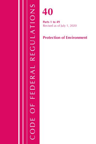 Cover image for the book Code of Federal Regulations, Title 40 Protection of the Environment 1-49, Revised as of July 1, 2020