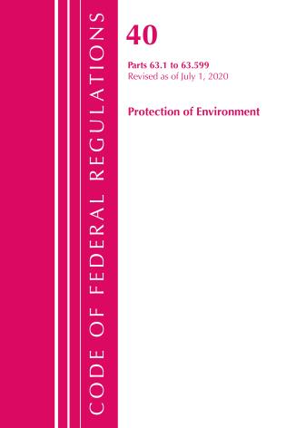 Cover image for the book Code of Federal Regulations, Title 40 Protection of the Environment 63.1-63.599, Revised as of July 1, 2020