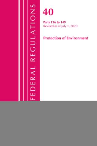 Cover image for the book Code of Federal Regulations, Title 40 Protection of the Environment 136-149, Revised as of July 1, 2020