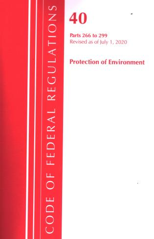 Cover image for the book Code of Federal Regulations, Title 40 Protection of the Environment 266-299, Revised as of July 1, 2020