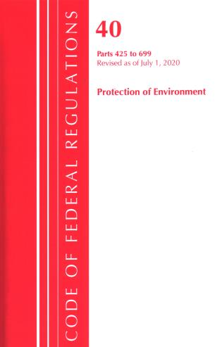 Cover image for the book Code of Federal Regulations, Title 40 Protection of the Environment 425-699, Revised as of July 1, 2020