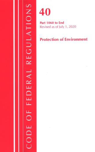 Cover image for the book Code of Federal Regulations, Title 40: Parts 1060-End (Protection of Environment) TSCA Toxic Substances 2020