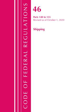 Cover image for the book Code of Federal Regulations, Title 46 Shipping 140-155, Revised as of October 1, 2020