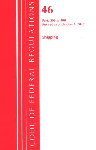 Cover image for the book Code of Federal Regulations, Title 46 Shipping 200-499, Revised as of October 1, 2020