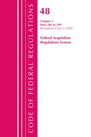 Cover image for the book Code of Federal Regulations, Title 48 Federal Acquisition Regulations System Chapter 2 (201-299), Revised as of October 1, 2020