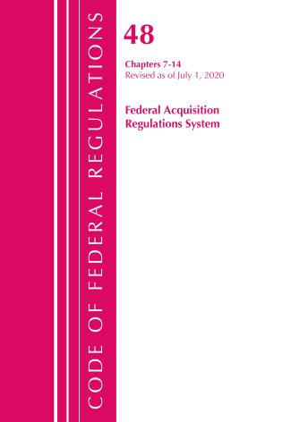 Cover image for the book Code of Federal Regulations, Title 48 Federal Acquisition Regulations System Chapters 7-14, Revised as of October 1, 2020