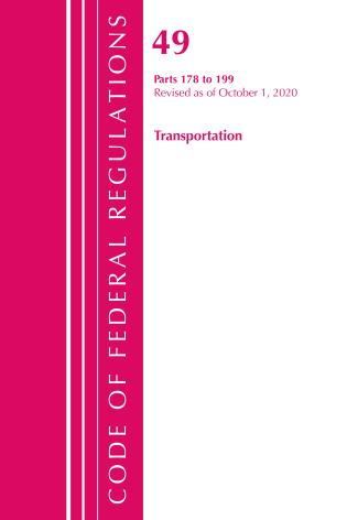 Cover image for the book Code of Federal Regulations, Title 49 Transportation 178-199, Revised as of October 1, 2020
