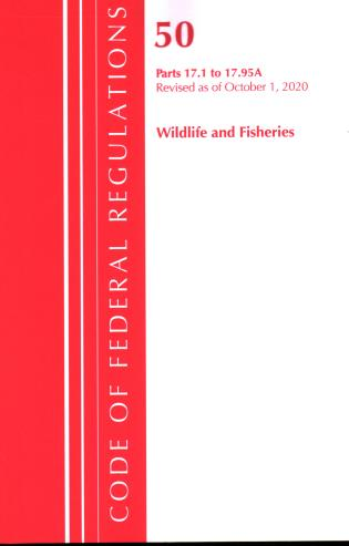 Cover image for the book Code of Federal Regulations, Title 50 Wildlife and Fisheries 17.1-17.95(a), Revised as of October 1, 2020