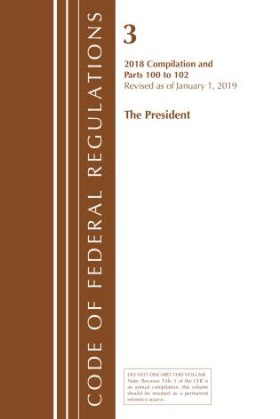 Cover image for the book Code of Federal Regulations, Title 03 The President, Revised as of January 1, 2019