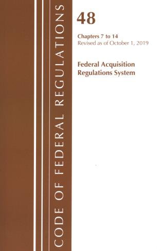 Cover image for the book Code of Federal Regulations, Title 48 Federal Acquisition Regulations System Chapter 2 (201-299), Revised as of October 1, 2019