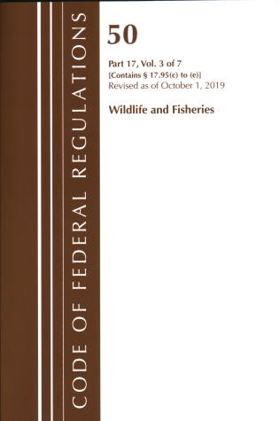 Cover image for the book Code of Federal Regulations, Title 50 Wildlife and Fisheries 17.95(c)-(e), Revised as of October 1, 2019