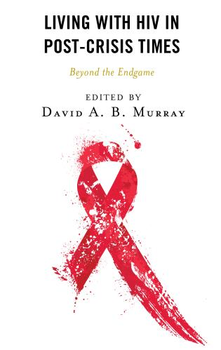 Cover image for the book Living with HIV in Post-Crisis Times: Beyond the Endgame