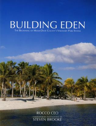 Cover image for the book Building Eden: The Beginning of Miami-Dade County's Visionary Park System