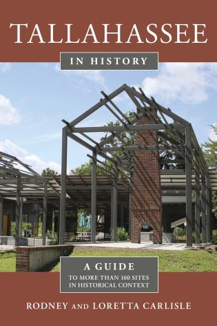 Cover image for the book Tallahassee in History: A Guide to More than 100 Sites in Historical Context