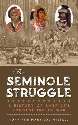 Cover image for the book The Seminole Struggle: A History of America's Longest Indian War