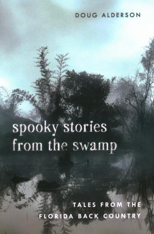 Cover image for the book Spooky Stories from the Swamp: Tales from the Florida Back Country