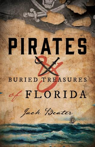 Cover image for the book Pirates and Buried Treasures of Florida